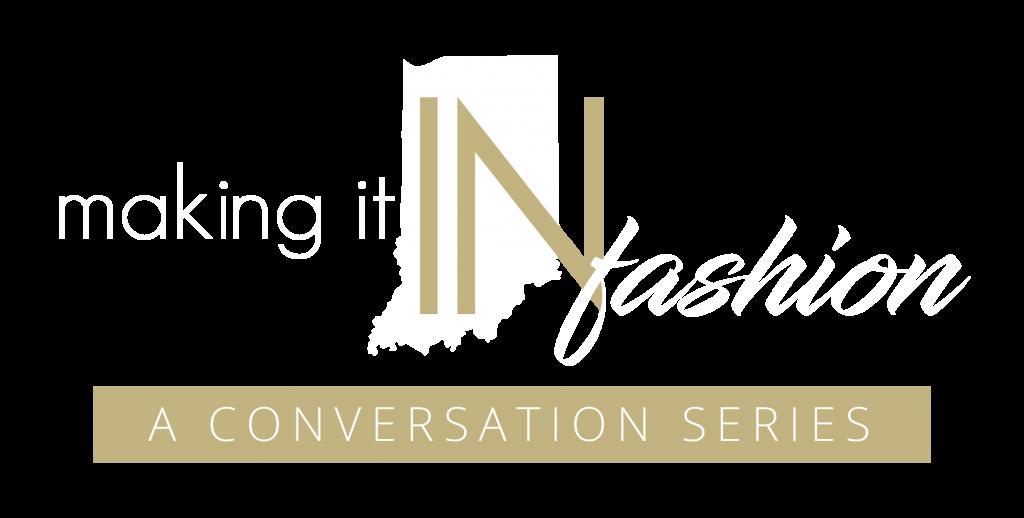 Making it IN Fashion/ A Conversation Series logo